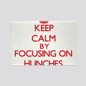 Keep Calm by focusing on Hunches Magnets