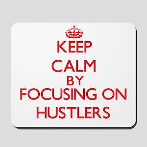 Keep Calm by focusing on Hustlers Mousepad
