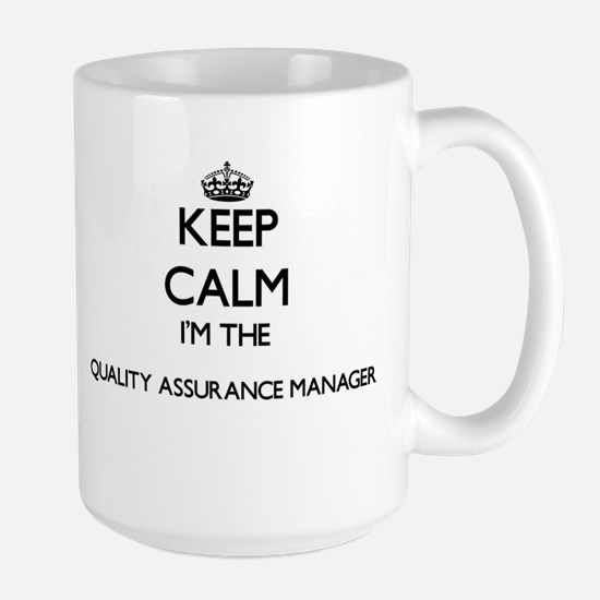 Keep calm I'm the Quality Assurance Manager Mugs