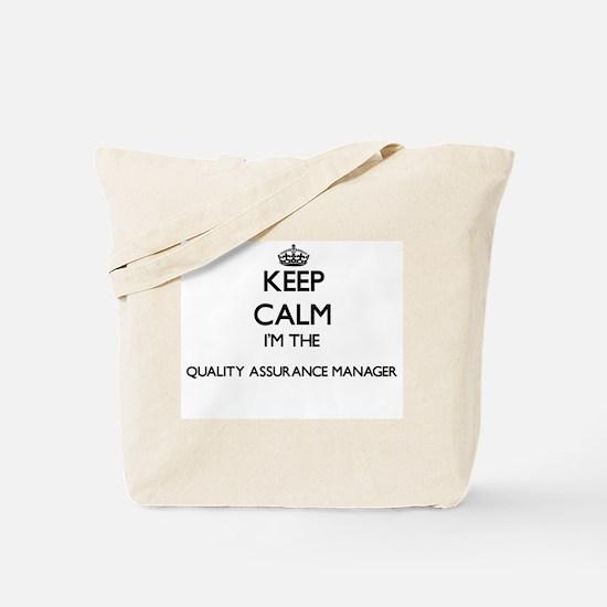 Keep calm I'm the Quality Assurance Manag Tote Bag