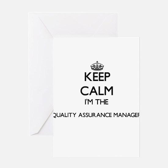 Keep calm I'm the Quality Assurance Greeting Cards