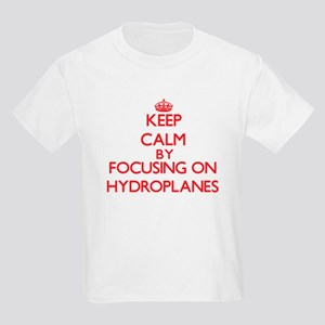 Keep Calm by focusing on Hydroplanes T-Shirt