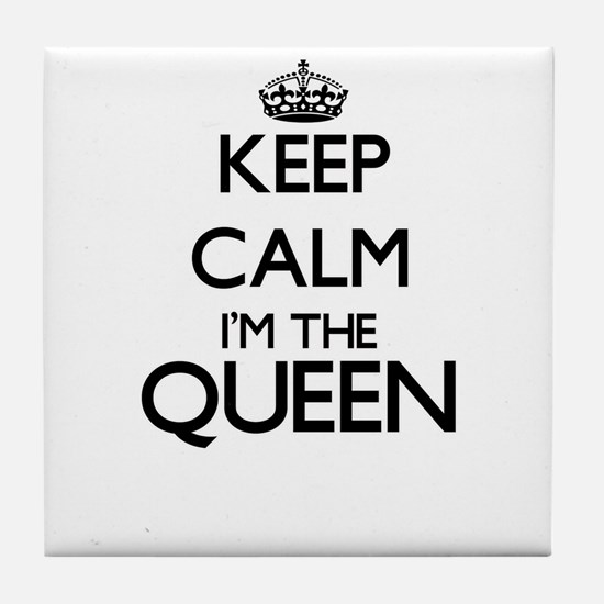 Keep calm I'm the Queen Tile Coaster