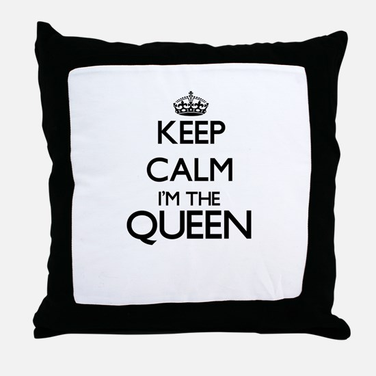 Keep calm I'm the Queen Throw Pillow