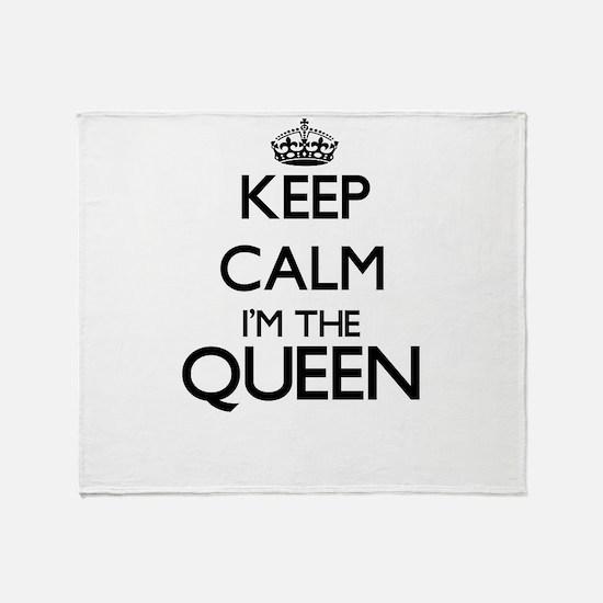 Keep calm I'm the Queen Throw Blanket