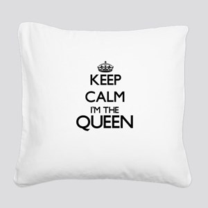 Keep calm I'm the Queen Square Canvas Pillow