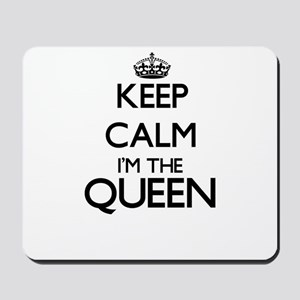 Keep calm I'm the Queen Mousepad