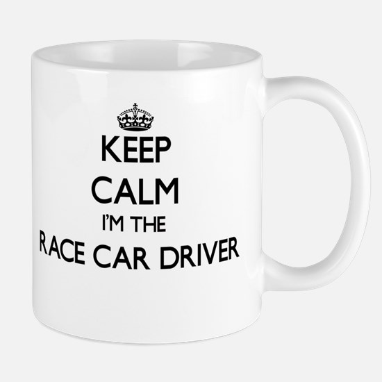 Keep calm I'm the Race Car Driver Mugs