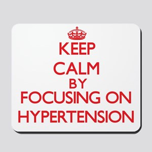 Keep Calm by focusing on Hypertension Mousepad
