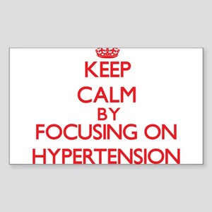 Keep Calm by focusing on Hypertension Sticker
