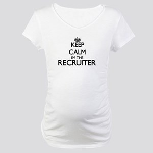 Keep calm I'm the Recruiter Maternity T-Shirt