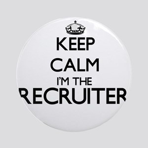 Keep calm I'm the Recruiter Ornament (Round)