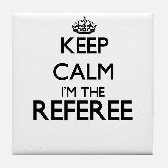 Keep calm I'm the Referee Tile Coaster