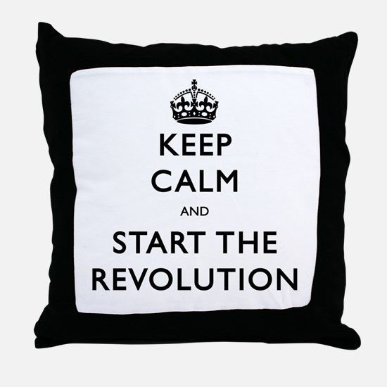 Keep Calm And Start The Revolution Throw Pillow