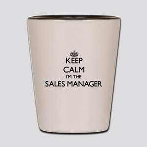 Keep calm I'm the Sales Manager Shot Glass