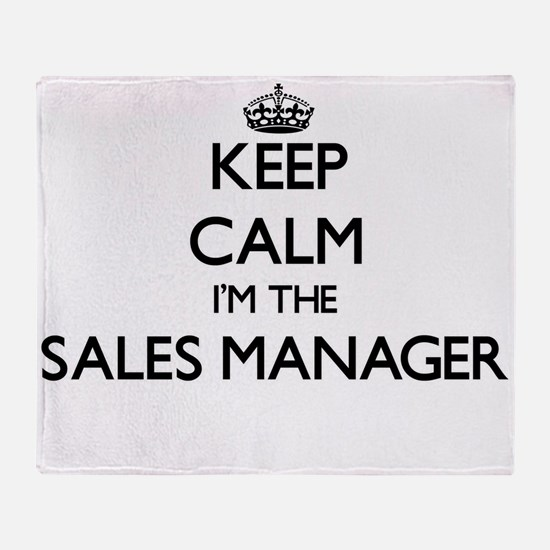 Keep calm I'm the Sales Manager Throw Blanket