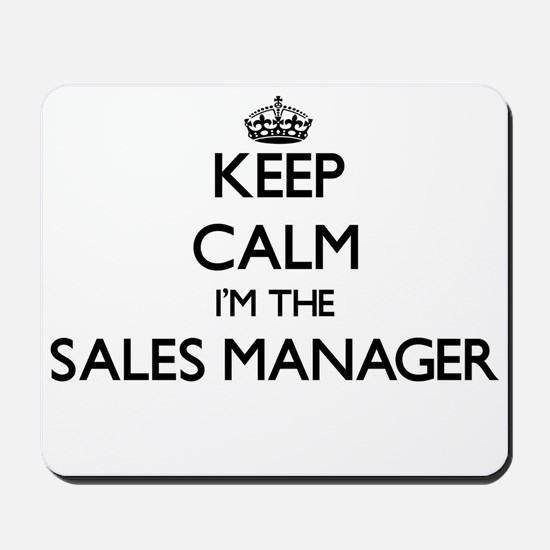 Keep calm I'm the Sales Manager Mousepad