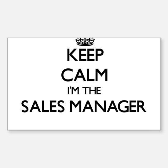 Keep calm I'm the Sales Manager Decal