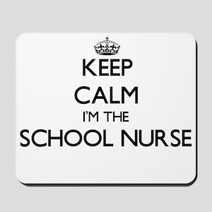 Keep calm I'm the School Nurse Mousepad