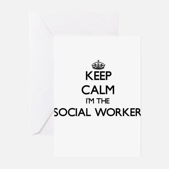 Keep calm I'm the Social Worker Greeting Cards