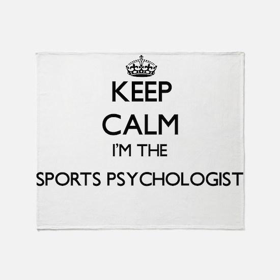 Keep calm I'm the Sports Psychologis Throw Blanket