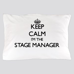 Keep calm I'm the Stage Manager Pillow Case