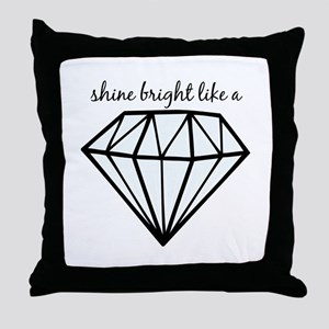 Shine Bright Like a Throw Pillow