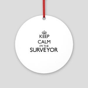 Keep calm I'm the Surveyor Ornament (Round)