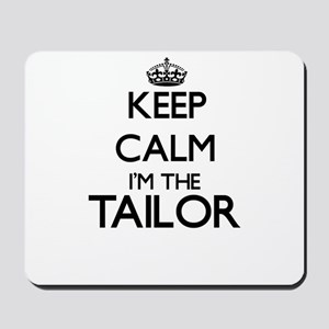 Keep calm I'm the Tailor Mousepad