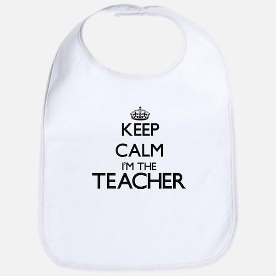 Keep calm I'm the Teacher Bib
