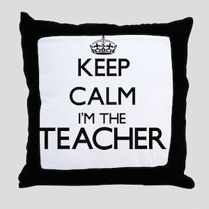 Keep calm I'm the Teacher Throw Pillow