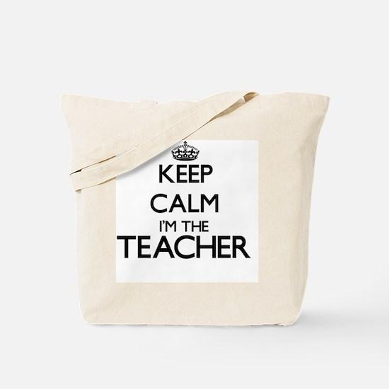 Keep calm I'm the Teacher Tote Bag