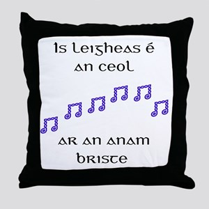 Is Leigheas é an Ceol Throw Pillow