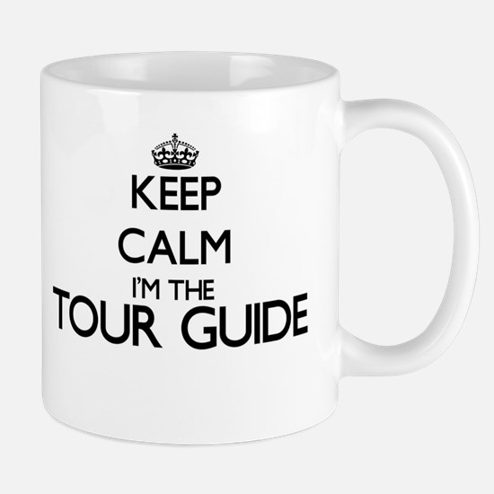 Keep calm I'm the Tour Guide Mugs
