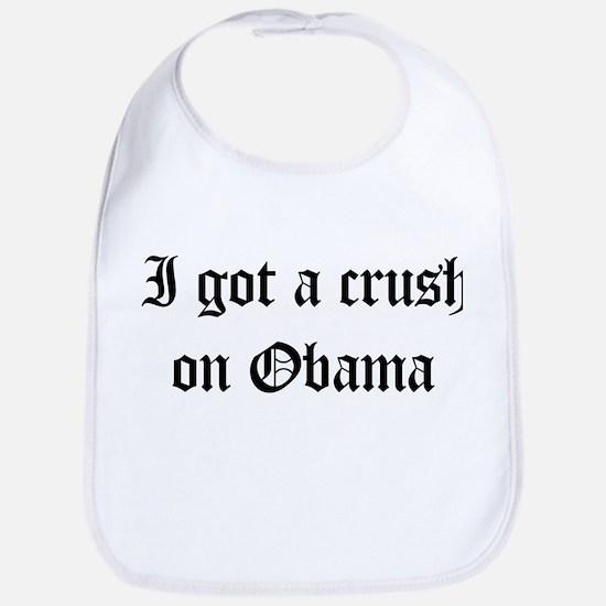 I got a crush on Obama  Bib