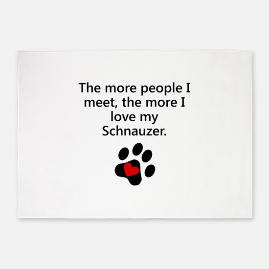 The More I Love My Schnauzer 5'x7'Area Rug