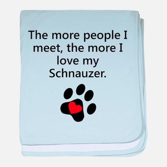 The More I Love My Schnauzer baby blanket