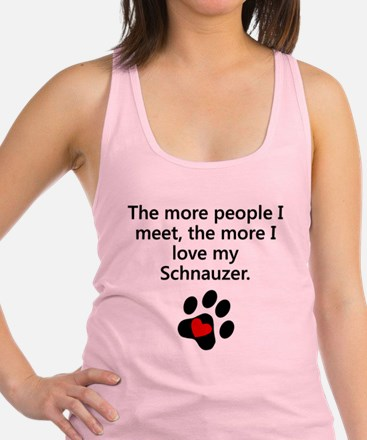 The More I Love My Schnauzer Racerback Tank Top