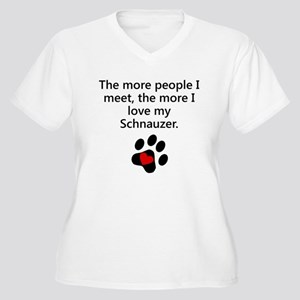 The More I Love My Schnauzer Plus Size T-Shirt