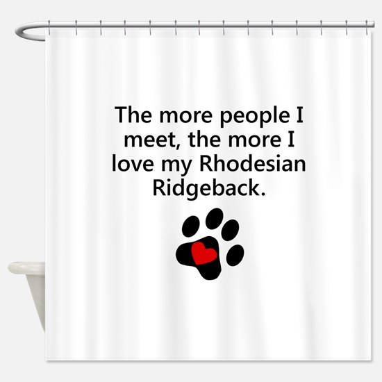 The More I Love My Rhodesian Ridgeback Shower Curt