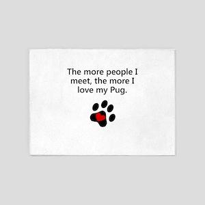 The More I Love My Pug 5'x7'Area Rug