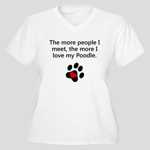 The More I Love My Poodle Plus Size T-Shirt