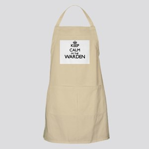 Keep calm I'm the Warden Apron