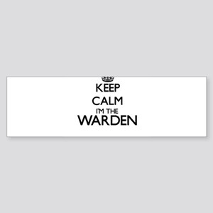 Keep calm I'm the Warden Bumper Sticker