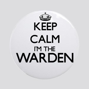 Keep calm I'm the Warden Ornament (Round)