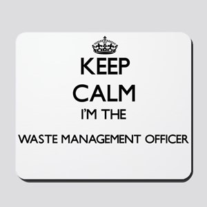 Keep calm I'm the Waste Management Offic Mousepad