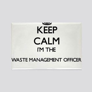 Keep calm I'm the Waste Management Officer Magnets