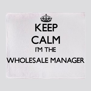 Keep calm I'm the Wholesale Manager Throw Blanket
