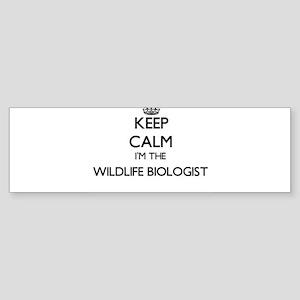Keep calm I'm the Wildlife Biologis Bumper Sticker