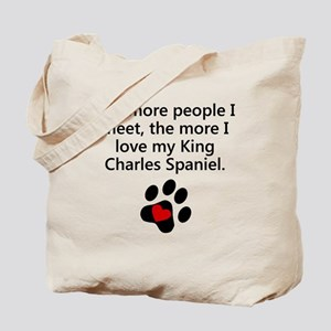 The More I Love My King Charles Spaniel Tote Bag